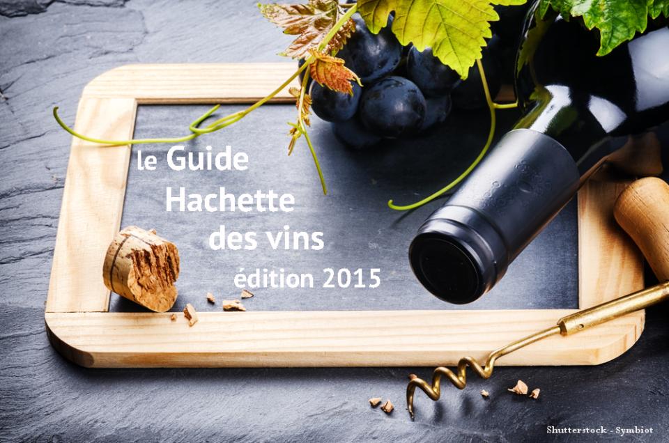 La sélection du Guide Hachette des vins 2015 !